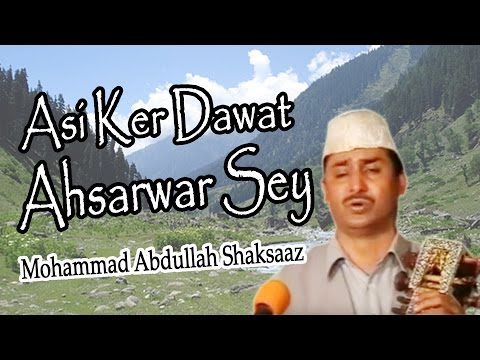 Kashmiri Video - Asi Ker Dawat Ahsarwar Sey - Mohammad Abdullah Shaksaaz