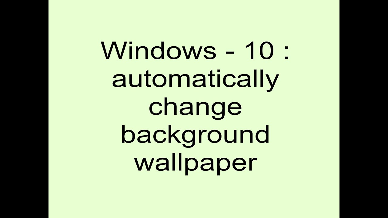 learn windows 10 automatically change background wallpaper