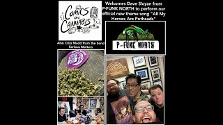 Episode 11. Comics On Cannabis welcomes P-Funk North's Frontman Dave Sloyan.