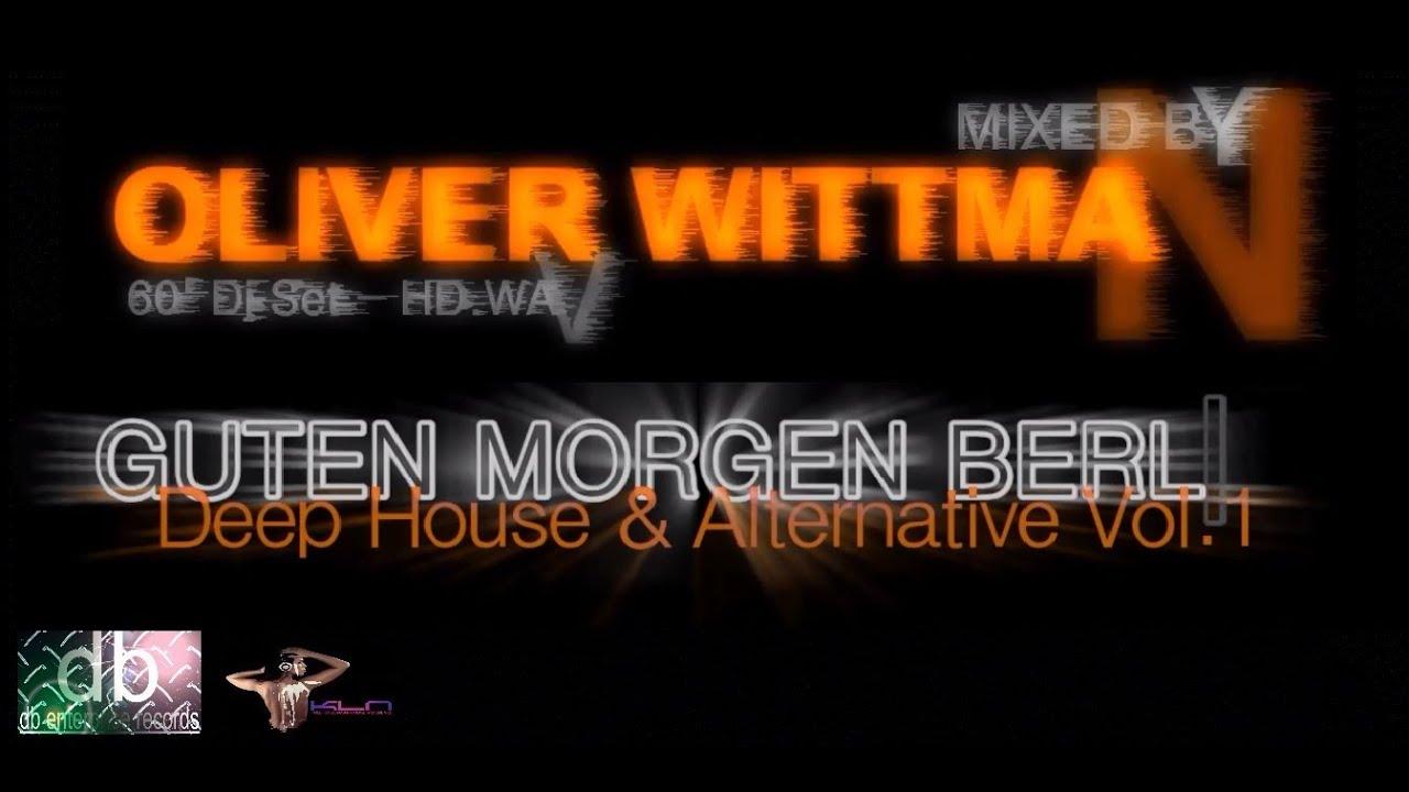 Deep House Alternative Dj Set Jan 2014 Guten Morgen Berlin By Oliver Wittman