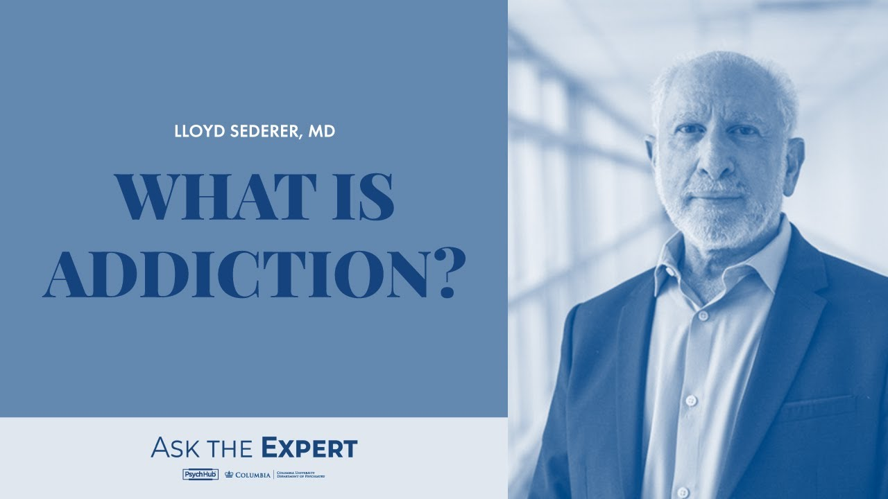 Ask the expert: What is addiction? A Psych Hub interview featuring Dr. Lloyd Sederer
