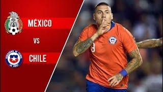 México 0 - 1 Chile | Amistoso 2018