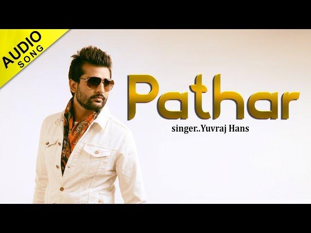 Yuvraj Hans - Pathar (Full Audio Song) || Latest Punjabi Song || Yellow Music