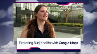 Exploring Burj Khalifa with Google Maps