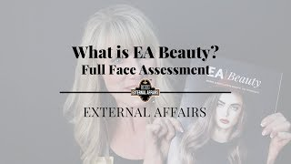 What Is EA Beauty (Full Face Assessment) 2019