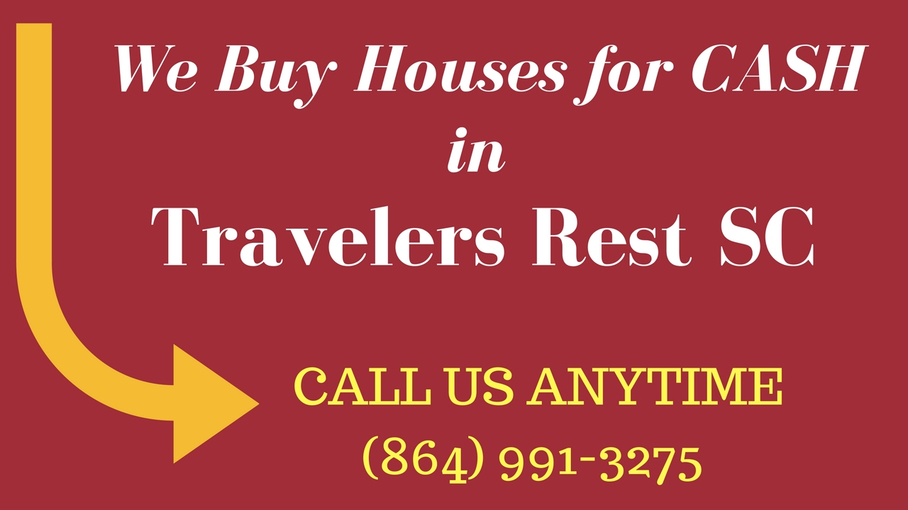How to Sell Your House for CASH, Travelers Rest SC (864) 991-3275