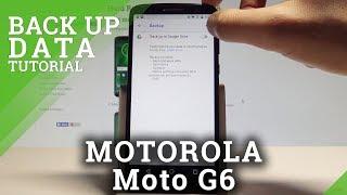 How to Back Up Data on MOTOROLA Moto G6 - Allow Google Backup |HardReset.Info