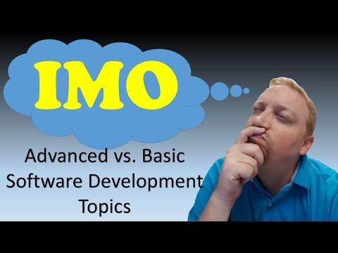 IMO Episode 27: Advanced vs. Basic Software Development Topics