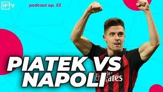 PIATEK SCORES 2 GOALS VS NAPOLI! | podcast #53
