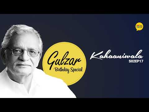 Gulzar Birthday Special Episode | Kahaaniwala | S02EP17 | The Social House Poetry