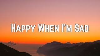 Jonas Brothers - Happy When I'm Sad (Lyrics)