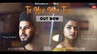 TU MERI MEIN TERA - FULL SONG   FAIZY MUGHAL feat. Noor Hira   ZUNAIR KHALID   LATEST LOVE SONG 2020