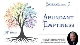 Non Duality - Abundant Emptiness - It's Permanence is its Emptiness (Shunyata)