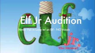Elf Jr. Audition - Never Fall In Love with an Elf