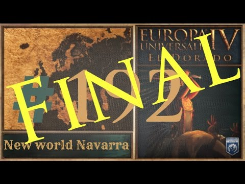 Europa Universalis IV, El Dorado: New world Navarra #192 - Final!