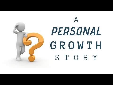 A Personal Development Story - Self-Improvement & Growth