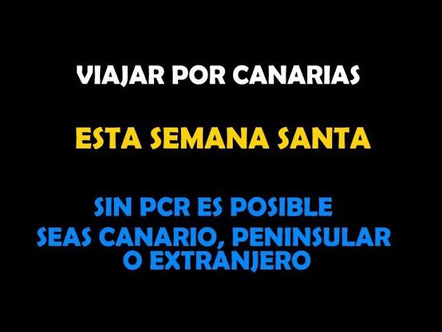 Viaja por Canarias sin PCR esta Semana Santa con Editorial siete islas