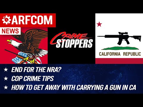 [ARFCOM NEWS] End For The NRA? + Cop Crime Tips + How To Get Away With Carrying A Gun In Callifornia