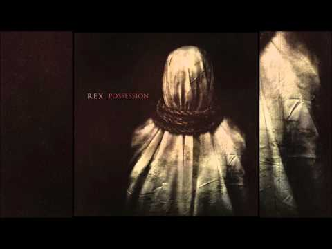 Rex - Possession (Full EP) [Free Download]