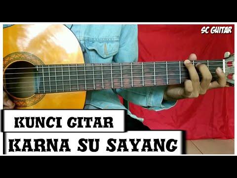Chord Gitar Karna Su Sayang (Genjrengan)