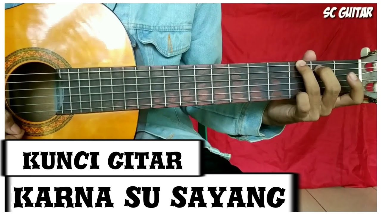 Chord Gitar Karna Su Sayang Genjrengan Youtube