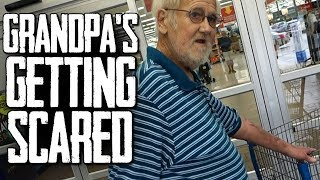 GRANDPA'S GETTING SCARED!