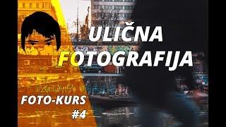 Uvod u digitalnu fotografiju #4 - Ulična fotografija