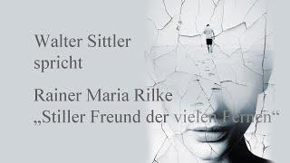 """Rainer Maria Rilke – """"Stiller Freund der vielen Fernen"""""""