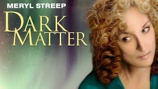 Dark Matter (Trailer)