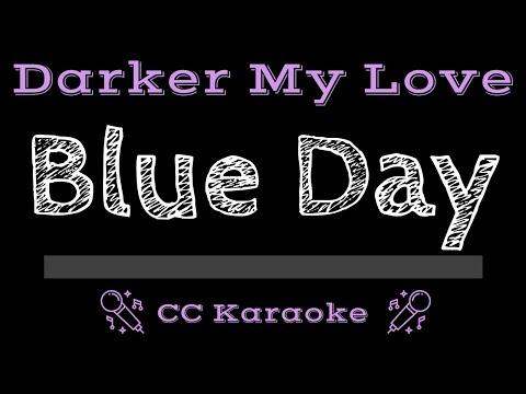Darker My Love   Blue Day CC Karaoke Instrumental
