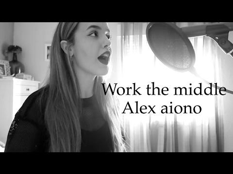 Work the middle - Alex Aiono ( Cover By: @CeliaDail )