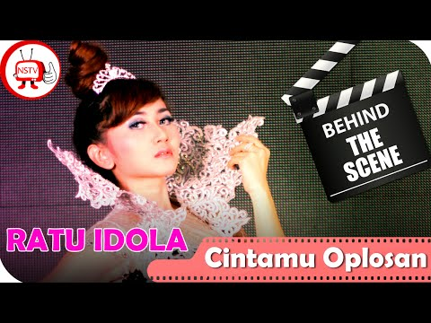 Behind The Scene Video Clip Official Cintamu Oplosan Ratu Idola