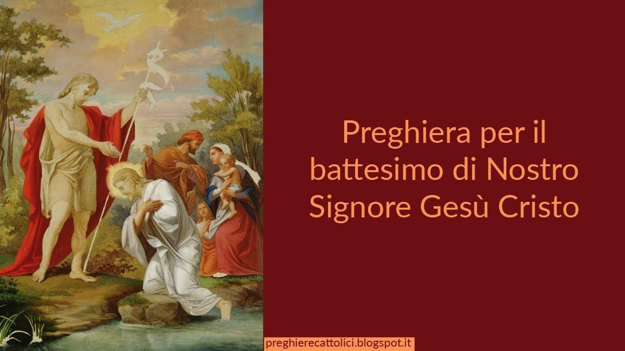 Preghiera Per Il Battesimo Di Nostro Signore Gesu Cristo Youtube