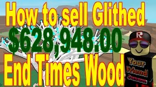 Selling Glitched Wood : Lumber Tycoon 2 : RoBlox ( LIKE A BOSS )