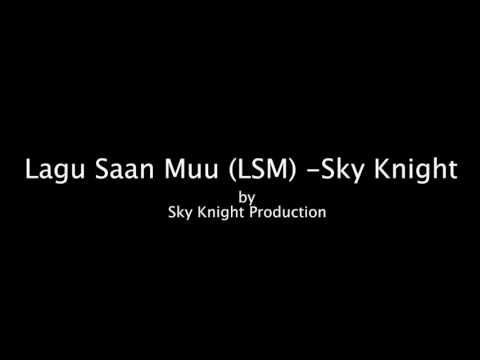 Lagu Saan Muu - Sky Knight (Original)