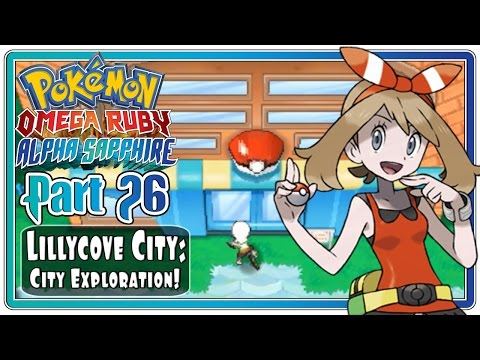 Pokemon Omega Ruby and Alpha Sapphire - Part 26: Lillycove City | Finding Altarianite !  (FaceCam)