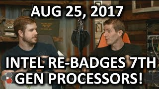 Intel 8th Gen CPUs ACTUALLY REBRANDS?? - WAN Show August 25, 2017