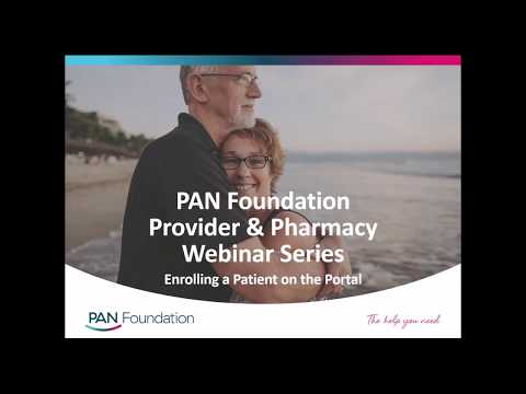 PAN Foundation Webinar Series: How To Enroll a Patient