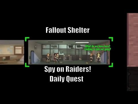Fallout Shelter - Spy On Raiders (Daily Quest)