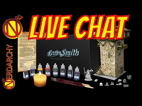Lets Talking Gaming, Minis, and D&D with RealmSmith- Nerdarchy Live Chat #282