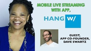 What Hang With App Does Better Than Periscope: A Chat With Co-Founder, Dave Swartz