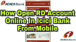 How Open RD Account Online In Icici Bank From Mobile, How to Open Recurring Deposit RD Account