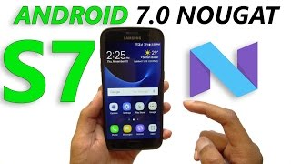 How to Update Galaxy S7/S7 Edge to Android 7.0 Nougat - New Features Overview!