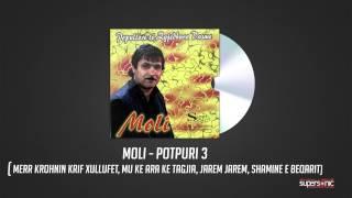 MOLI - POTPURI 3 ( MERR KROHNIN KRIF XULLUFET, MU KE ARA KE TAGJIA, JAREM JAREM, SHAMINE E BEQARIT )