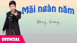 Mãi Ngàn Năm - Bằng Cường [Official Audio]