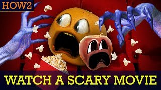 Annoying Orange - HOW2 Watch a Scary Movie