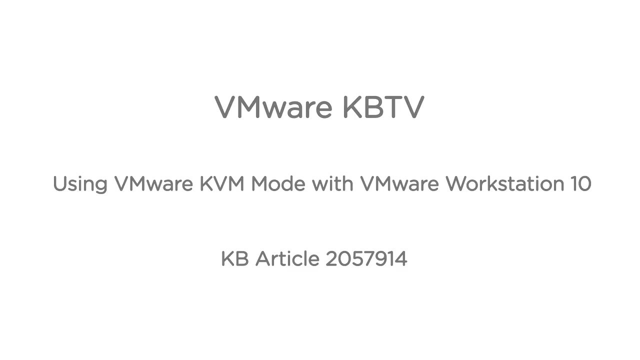 Using VMware KVM Mode with VMware Workstation 10