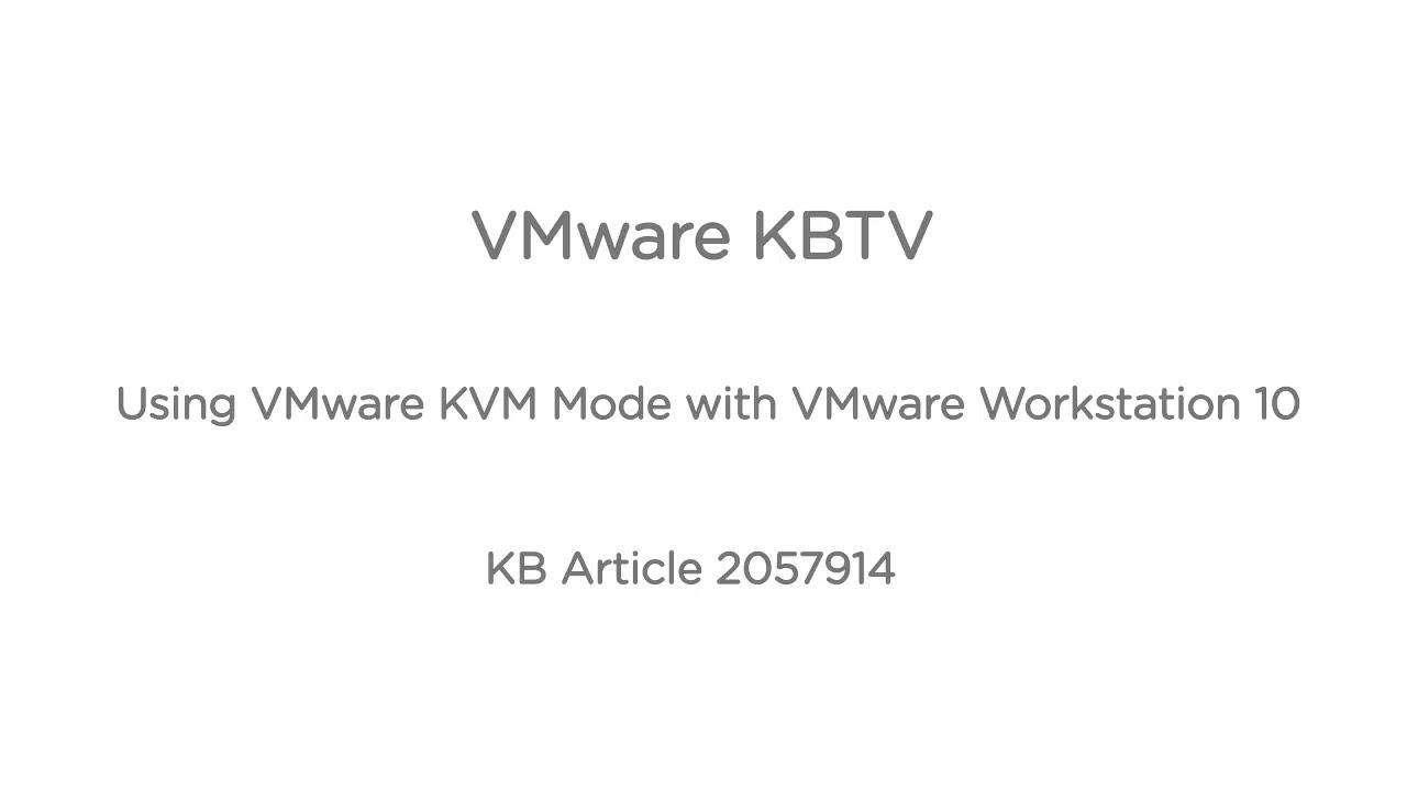 Using VMware KVM Mode with VMware Workstation (2057914)