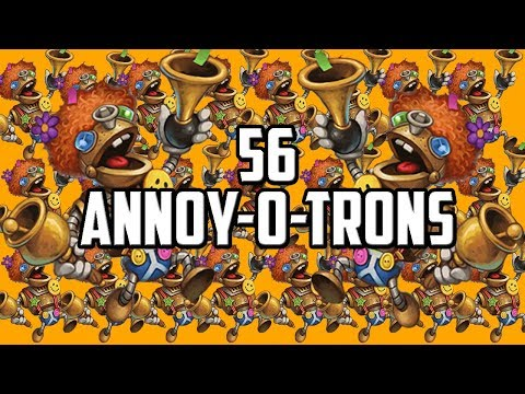 56 Annoy-o-Trons In One Game