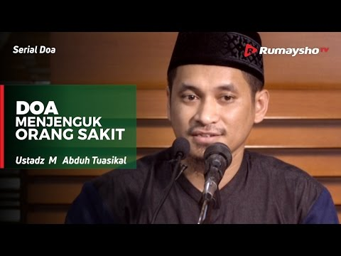 Serial Doa Doa Menjenguk Orang Sakit Ustadz M Abduh Tuasikal